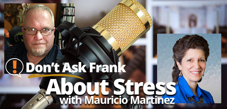 Don't Ask Frank About Stress