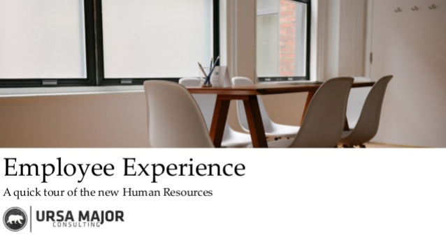 Employee Experience: A Quick Tour of the New Human Resources