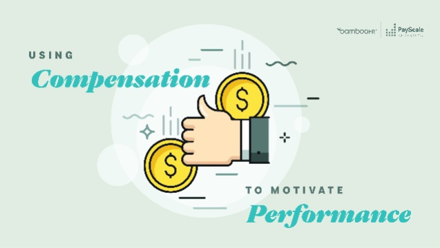 Using Compensation to Motivate Performance