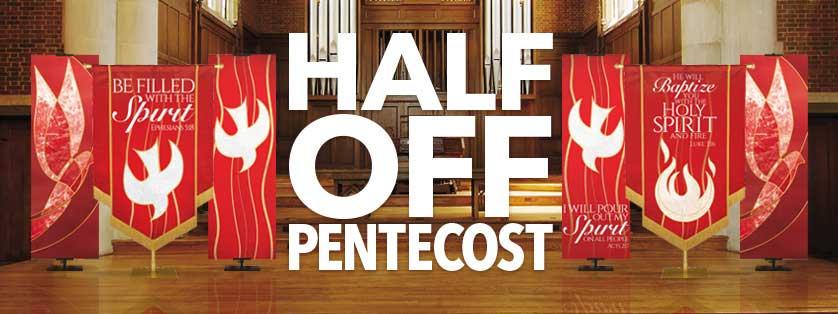 Half Off Pentecost Church Banners