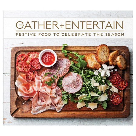 Gather + Entertain - Festive Food To Celebrate The Season