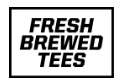 Fresh Brewed Tees coupon codes