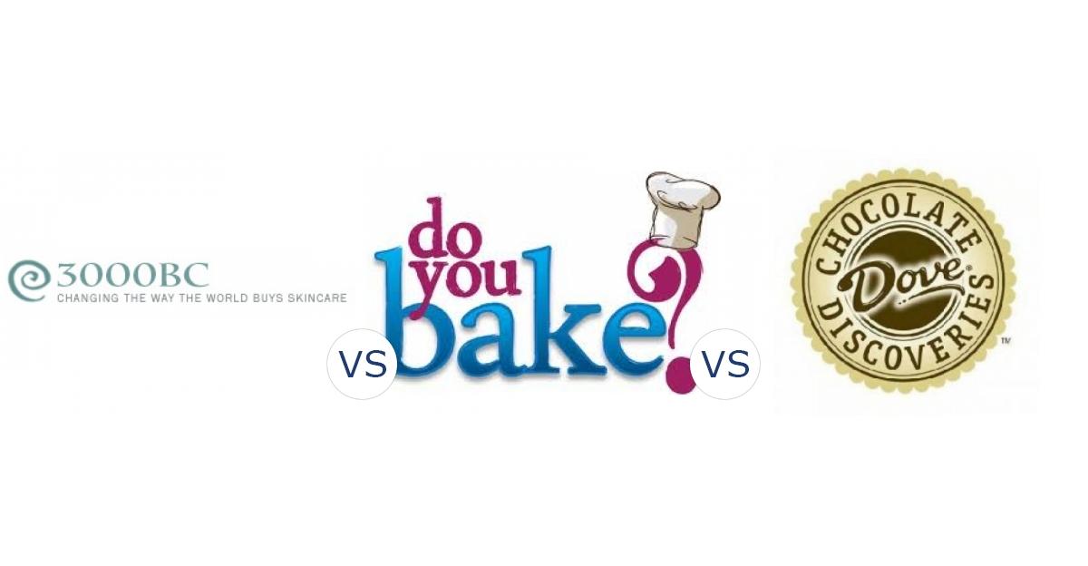 3000BC vs. Do You Bake? vs. Dove Chocolate Discoveries
