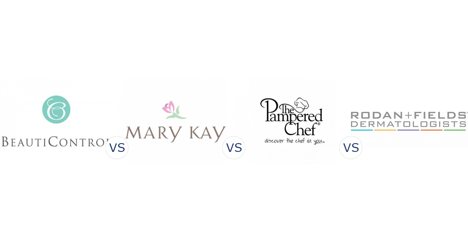 BeautiControl vs. Mary Kay vs. Pampered Chef vs. Rodan and Fields
