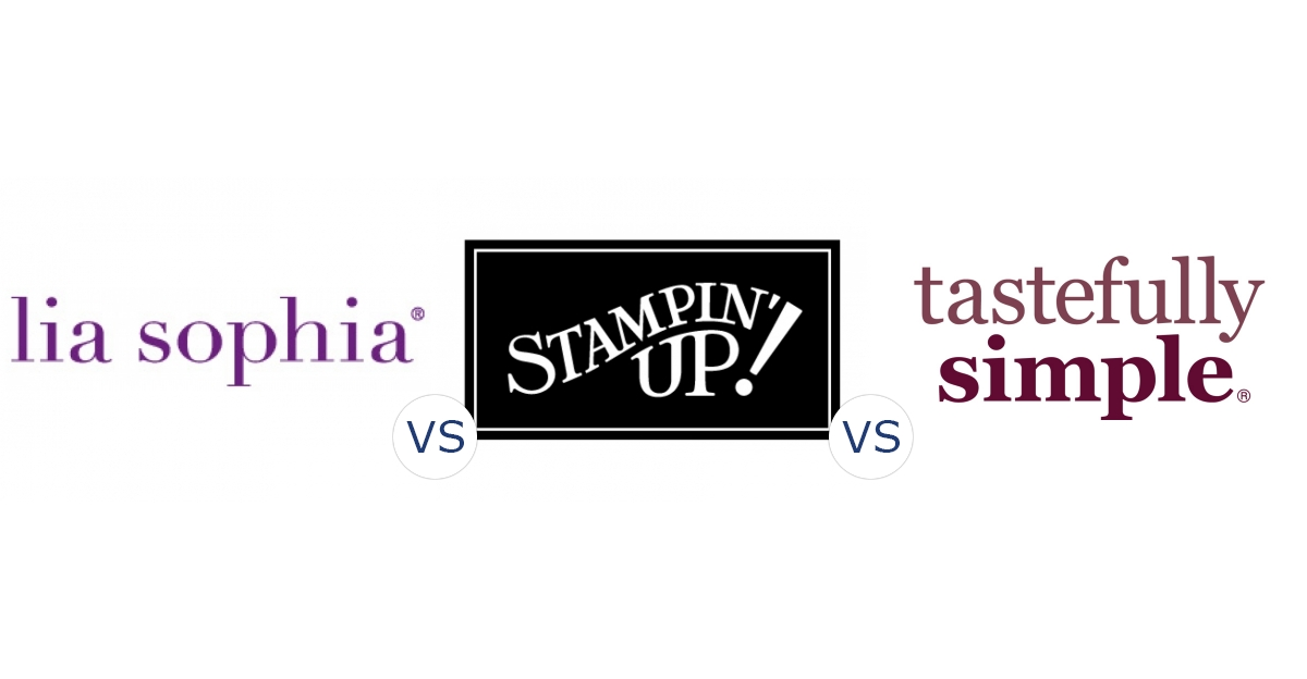 Lia Sophia vs. Stampin Up vs. Tastefully Simple