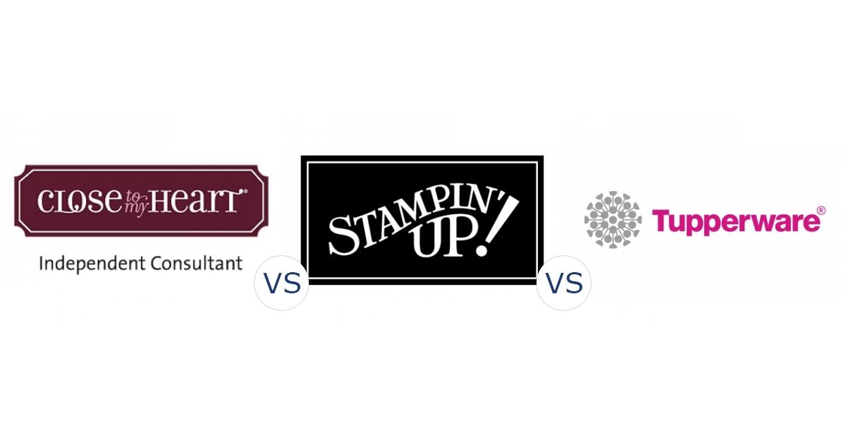 Close to My Heart vs. Stampin Up vs. Tupperware