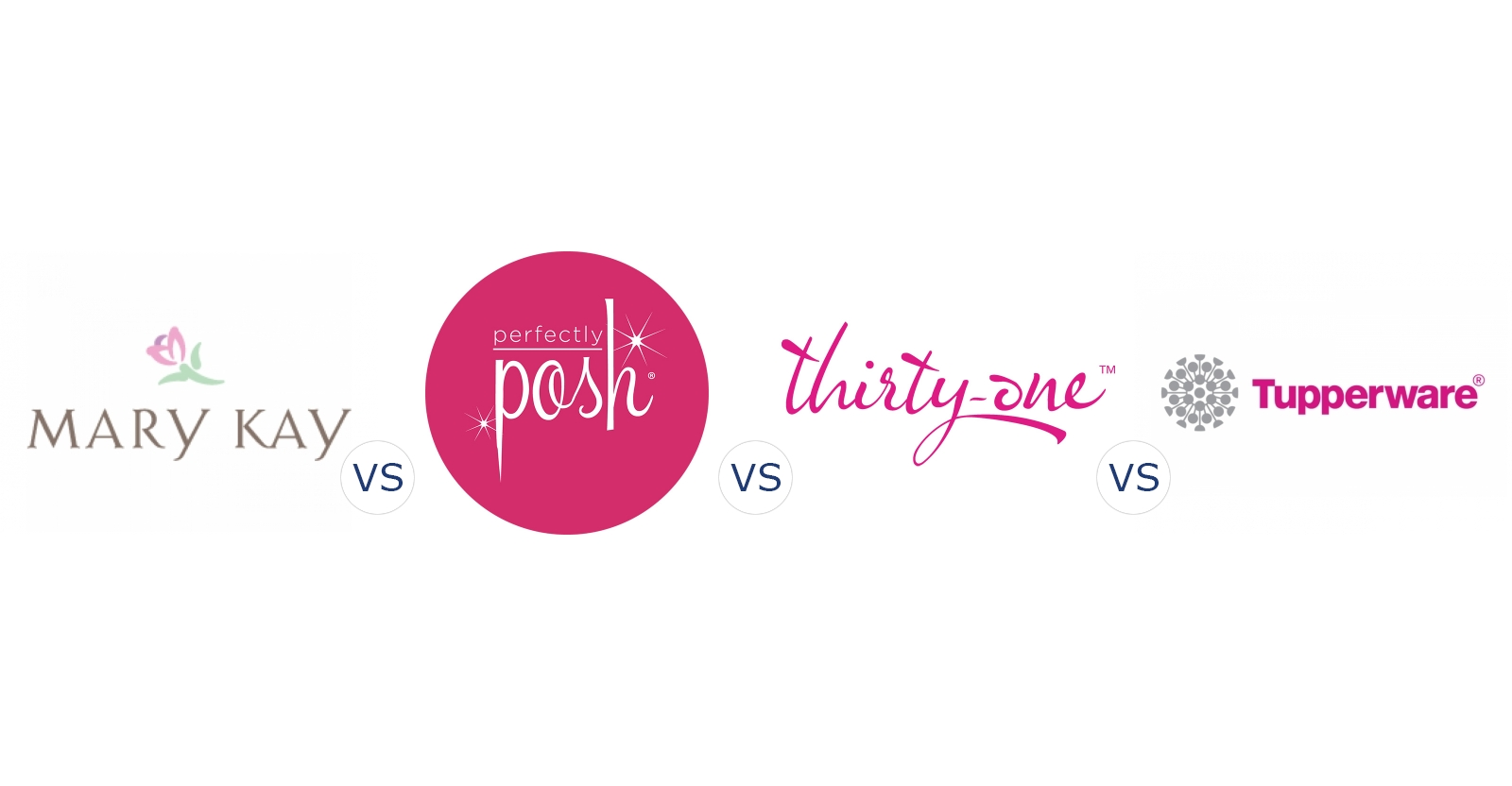 Mary Kay vs. Perfectly Posh vs. Thirty One Gifts vs. Tupperware