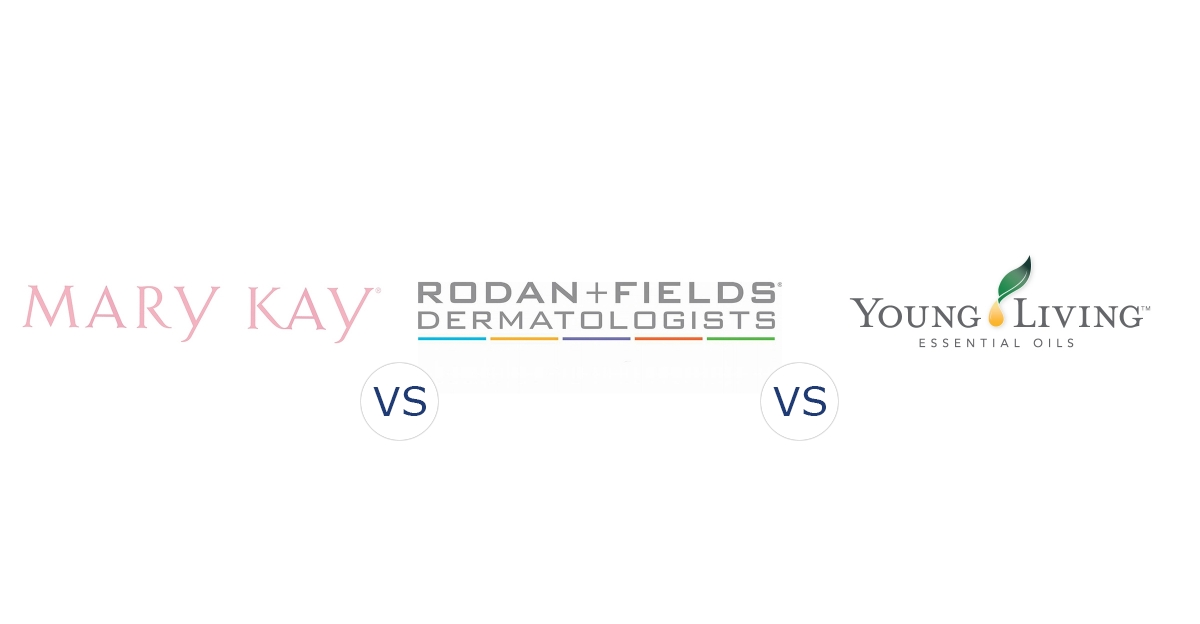 Mary Kay vs. Rodan and Fields vs. Young Living Essential Oils