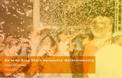 Baile do King Shark Apresenta: Malandramente