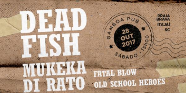 Dead Fish e Mukeka...