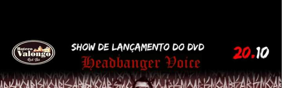 Show de lançamento do Dvd Headbanger Voice da Rock Brigade Magazine