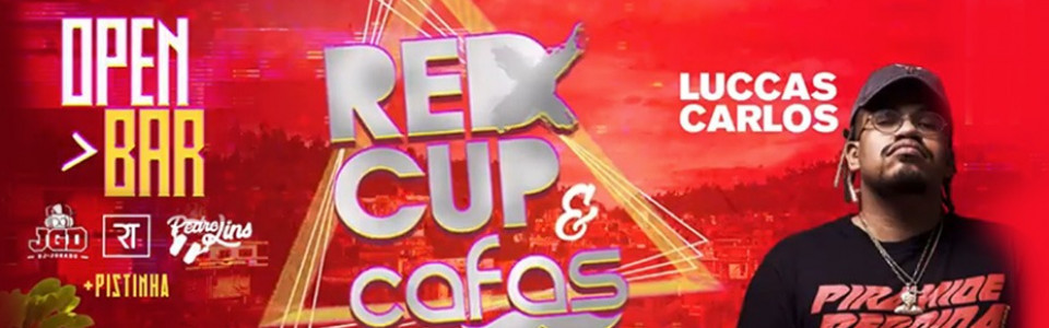 """Red Cup & Cafas """"Favela is Here"""" (OPEN BAR + Luccas Carlos)"""
