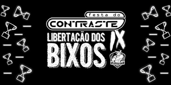 Festa do Contraste IX: A Libertação dos Bixos