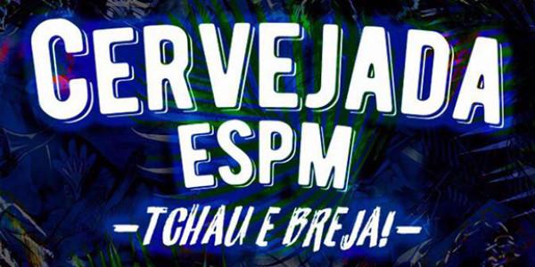 Cervejada ESPM: Tchau e Breja