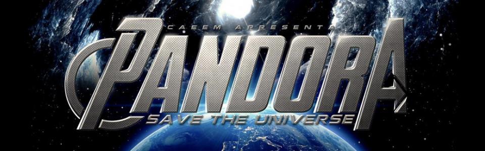 Pandora | Save The Universe