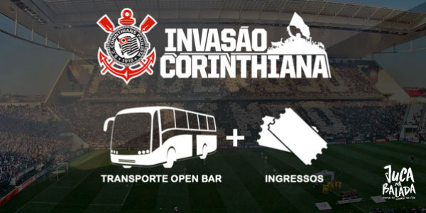 Invasão Corinthiana - Transporte Open Bar + Ingresso
