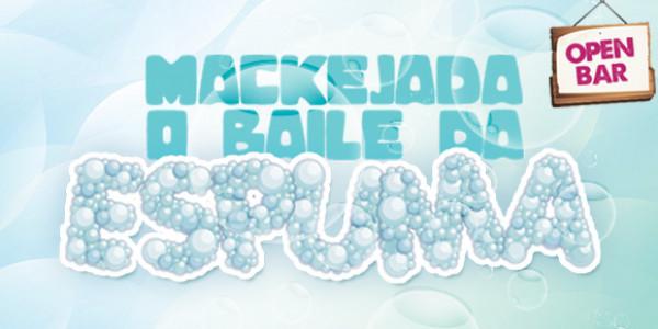 Mackejada - O Baile da Espuma