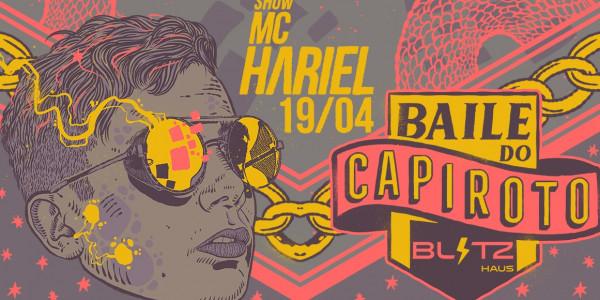 Baile do Capiroto apresenta: MC Hariel