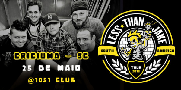 Less Than Jake - Criciúma/SC