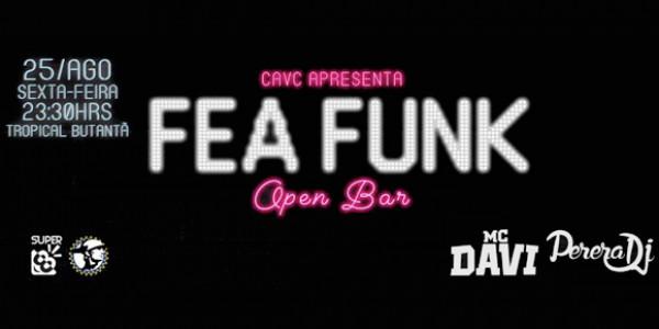 FEA Funk: Open Bar com Mc Davi e Dj Perera