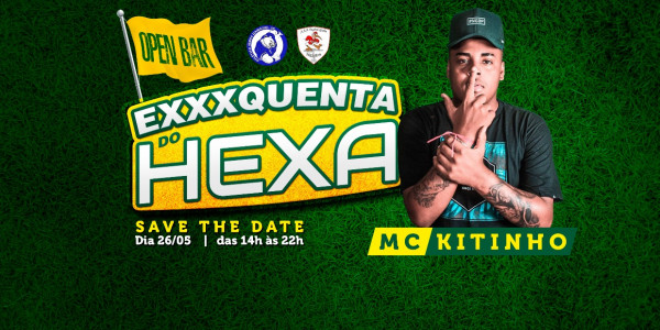 Exxxquenta do Hexa - Open bar