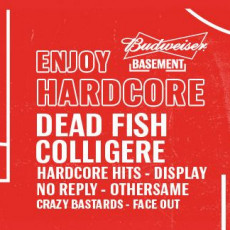Bud Basement apresenta: Enjoy Hardcore com Dead Fish!