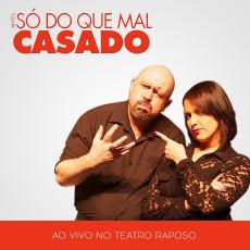 ANTES SÓ DO QUE MAL CASADO - Teatro Raposo Shopping - 17.11