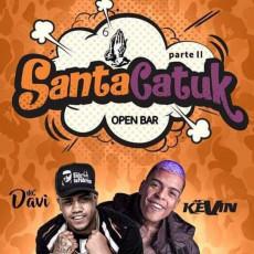 Santacatuk - Open Bar - Parte 2