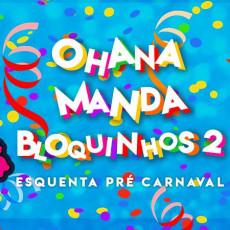 Ohana Manda Bloquinhos 2 - Esquenta pré Carnaval
