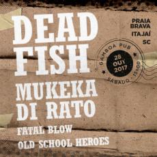Dead Fish e Mukeka di Rato em Itajaí/SC