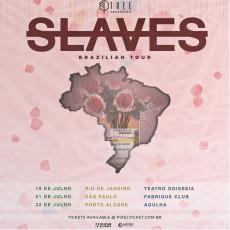 Slaves - Tour Brasil