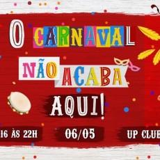 O Carnaval Não Acaba Aqui