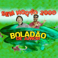 Boladão de Amor -  Sem Noção 2000 - A Festa do Hermes e Renato - Especial Funk