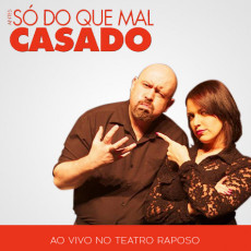 ANTES SÓ DO QUE MAL CASADO - 19.12