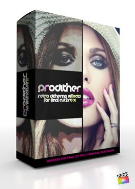 Final Cut Pro X Plugin ProDither from Pixel Film Studios