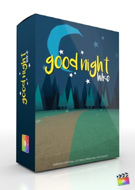 Final Cut Pro X Plugin Production Package Good Night Hike from Pixel Film Studios