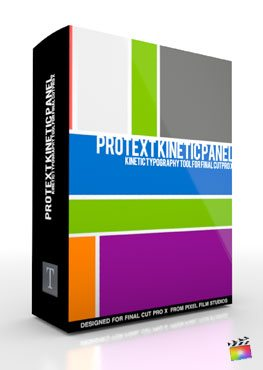 Final Cut Pro X Plugin ProText Kinetic Panel from Pixel Film Studios