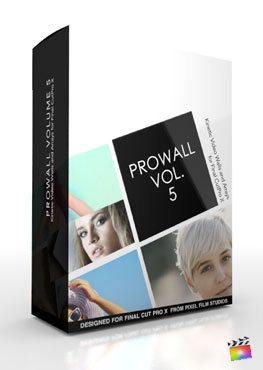Final Cut Pro X Plugin ProWall Volume 5 from Pixel Film Studios