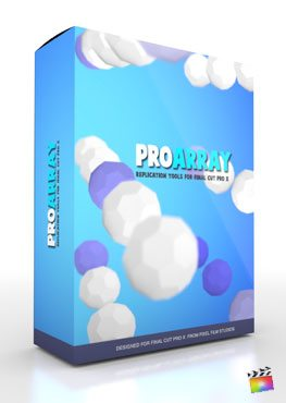 Final Cut Pro X Plugin ProArray from Pixel Film Studios