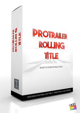 Final Cut Pro X Plugin ProTrailer Rolling Titile from Pixel Film Studios