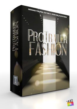 Final Cut Pro X Plugin ProTrailer Fashion from Pixel Film Studios