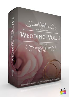 Final Cut Pro X Plugin ProIntro Wedding Volume 5 from Pixel Film Studios