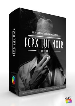 Final Cut Pro X Plugin FCPX LUT Noir Volume 2 from Pixel Film Studios