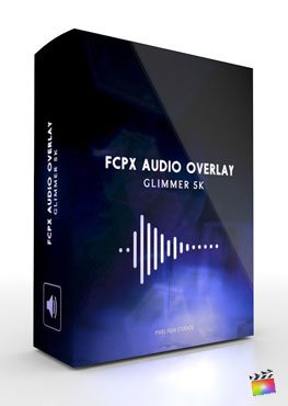 Final Cut Pro X Plugin FCPX Audio Overlay Glimmer Light 4K from Pixel Film Studios