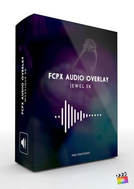 Final Cut Pro X Plugin FCPX Audio Overlay Jewel 5K from Pixel Film Studios
