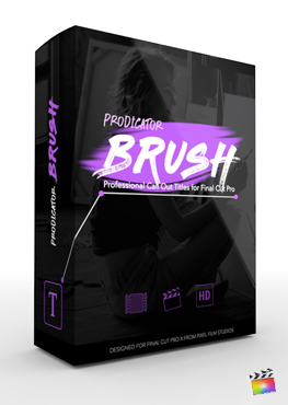 Final Cut Pro Plugin - ProDicator Brush from Pixel Film Studios