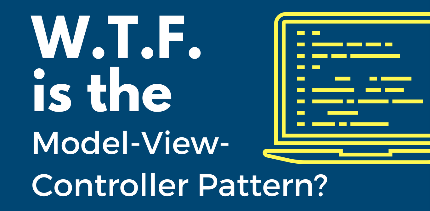 WTF is the Model-View-Controller pattern?
