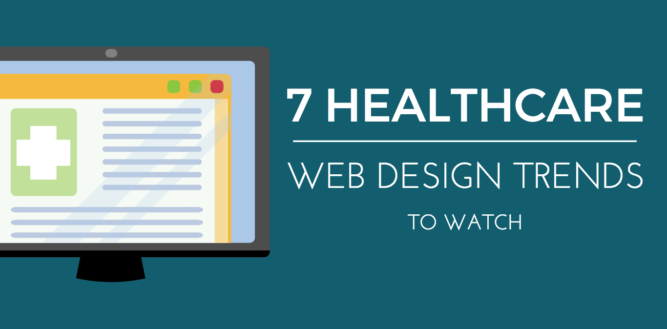 7 Healthcare Web Design Trends to Watch in 2017