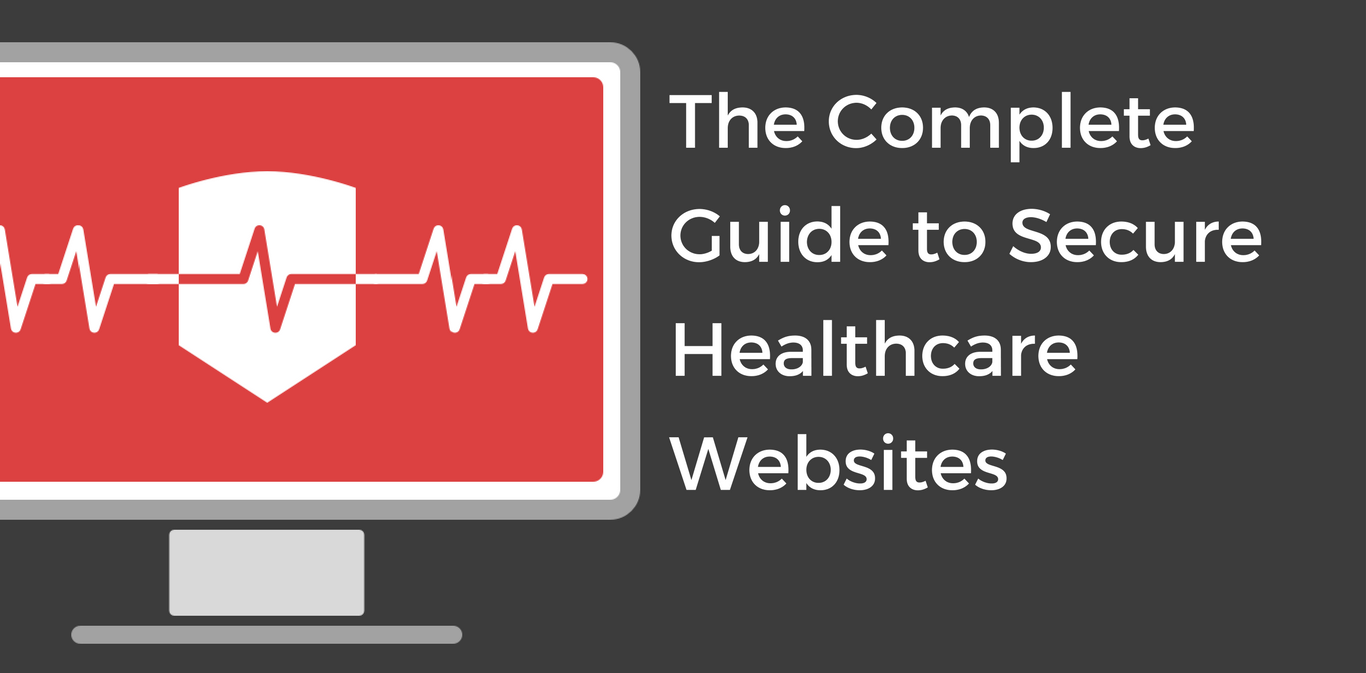 The Complete Guide to Secure Healthcare Websites