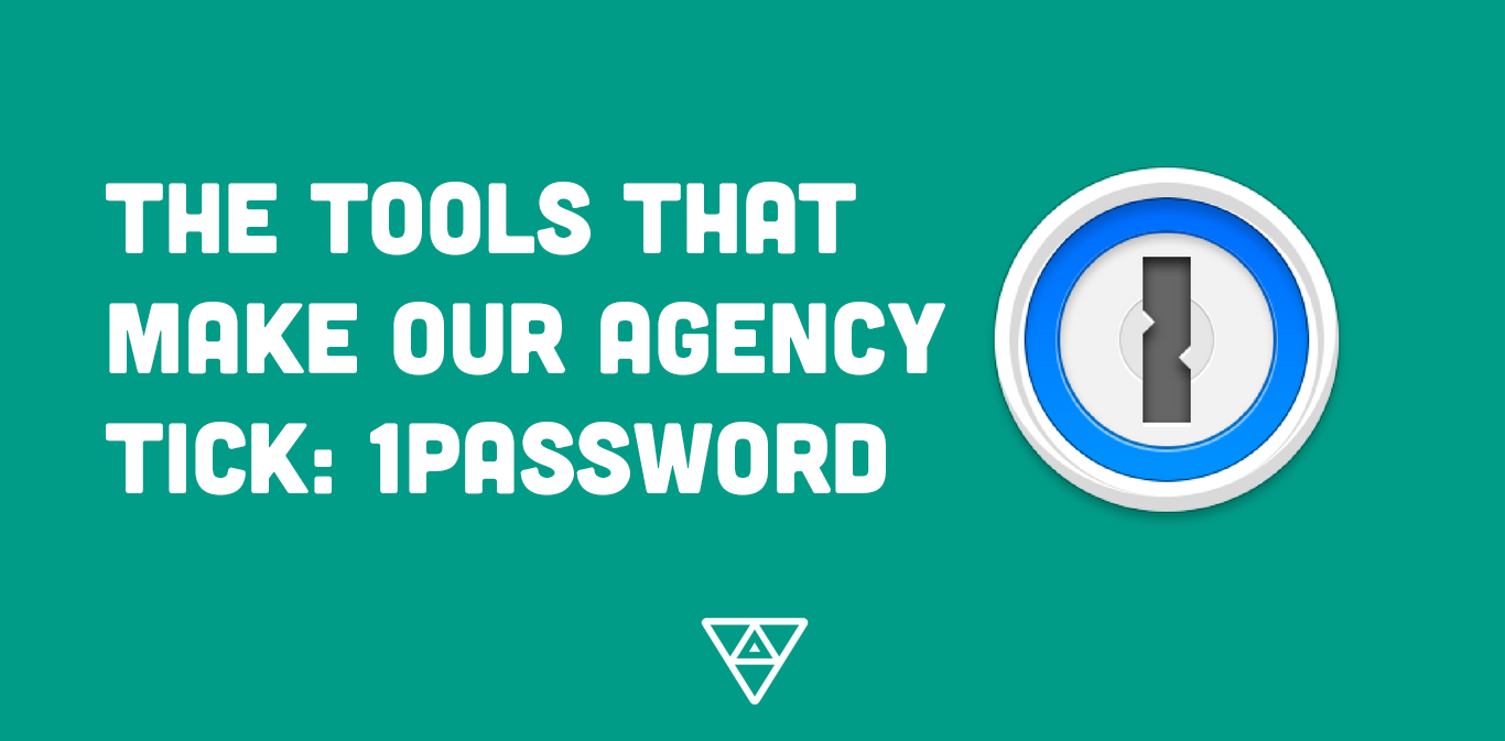 The Tools That Make Our Web Agency Tick: 1Password